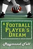 A Football Player's Dream, Raymond Fell, 1413788203