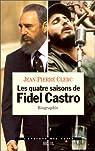 Les quatre saisons de Fidel Castro par Clerc