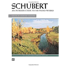 Schubert - An Introduction to His Piano Works