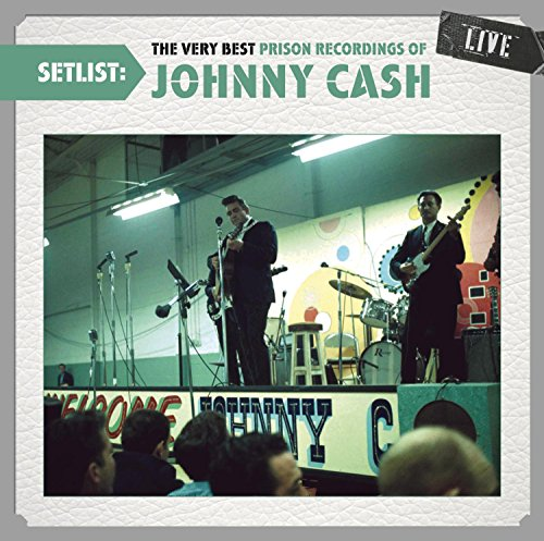 The Very Best Prison Recordings Of Johnny Cash Live (Playlist The Very Best Of Johnny Cash)