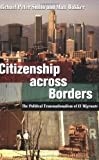 Citizenship Across Borders, Michael Peter Smith and Matt Bakker, 080147390X