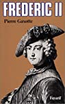 Frédéric II, roi de Prusse par Pierre Gaxotte