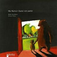 Ma Maman Ourse est partie par René Gouichoux