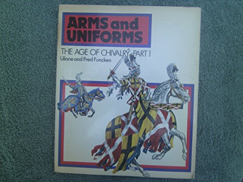 001: The Age of Chivalry (Arms and Uniforms, Vol.1)