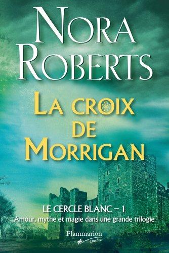 La Croix De Morrigan, T. 1 Trilogie Le Cercle Blanc