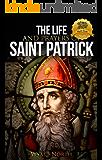 The Life and Prayers of Saint Patrick