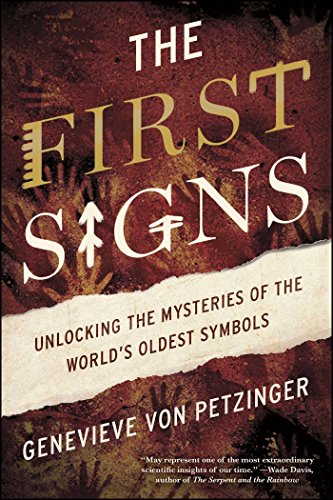 The First Signs: Unlocking the Mysteries of the World's Oldest Symbols (Ancient Rock Paintings)
