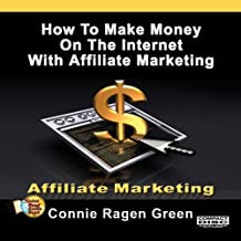 How To Make Money On The Internet With Affiliate Marketing