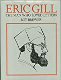 img - for Eric Gill the man who loved letters. book / textbook / text book