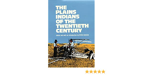 The Plains Indians of the twentieth century