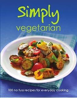 Vegetarian 100 recipes parragon books love food editors simply vegetarian forumfinder Images