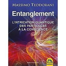Entanglement: l'intrication quantique, des particules à la conscience (Science et Connaissance) (French Edition)