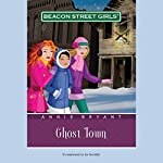 Ghost Town: Beacon Street Girls #11: | Annie Bryant