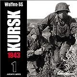 Waffen-Ss Kursk 1943: Kursk, 1943 (Archive Series (Southbury, Conn.), 1-,)