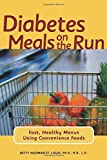 img - for Diabetes Meals on the Run : Fast, Healthy Menus Using Convenience Foods by Betty Wedman-St. Louis (2002-06-14) book / textbook / text book