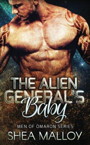 The Alien General's Baby: Sci-fi Alien Romance (Men of Omaron) (Volume 2)