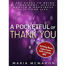 A Pocketful of Thank You: 9 key areas to bring joy, harmony, health, wealth & happiness into your life