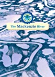 The Mackenzie River, Tim Harris, 0836837568