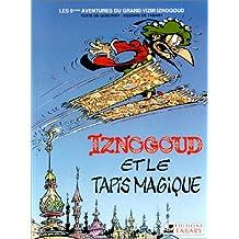 IZNOGOUD T09 : TAPIS MAGIQUE
