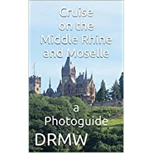 Cruise on the Middle Rhine and Moselle a Photoguide