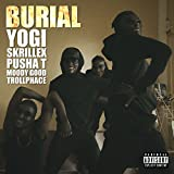 Burial (feat. Pusha T, Moody Good, TrollPhace) [Explicit]