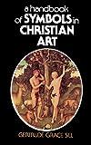 A Handbook of Symbols in Christian Art, Gertrude Grace Sill, 0684826836