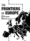 The Frontiers of Europe, Malcolm Anderson and Eberhard Bort, 1855674866