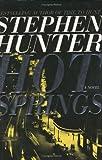 Hot Springs, Stephen Hunter, 068486360X