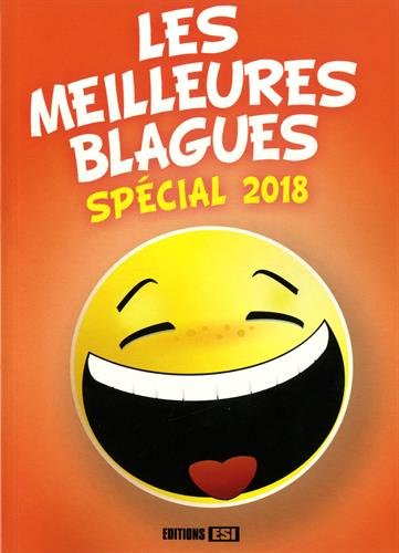 Les meilleures blagues : Spécial 2018 Broché – 1 février 2018 Editions ESI 2822605955 Humour