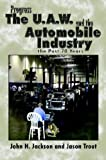 Progress the Uaw and the Automobile, John H. Jackson, 1410736725