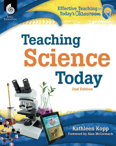 Teaching Science Today 2nd Edition (Effective Teaching in Today's Classroom)