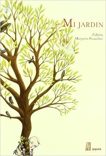 Mi Jardin (PIPALA): Amazon.es: Zidrou, Cabrera, Delfina, Pourchet, Marjorie: Libros