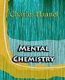 Mental Chemistry, Charles Haanel, 1594621926