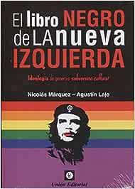 Libro negro de la nueva izquierda: Amazon.es: Marquez