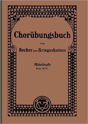 Book Chor????bungsbuch f????r h????here M????dchenschulen: Als progressiv geordneter Lehrgang (German Edition) by Albert Becker (1930-01-01)