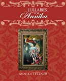 Lullabies for Annik, Annika Tetzner, 1466965819