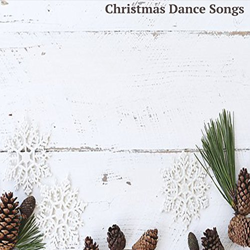 Christmas Dance Songs - Christmas Dance Songs