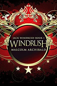 Windrush (Jack Windrush Book 1) by [Archibald, Malcolm]
