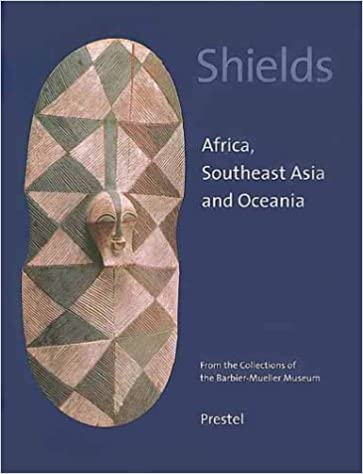 Shields: Africa, Southeast Asia, and Oceania - From the Collection