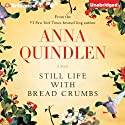 Still Life with Bread Crumbs: A Novel Audiobook by Anna Quindlen Narrated by Carrington MacDuffie