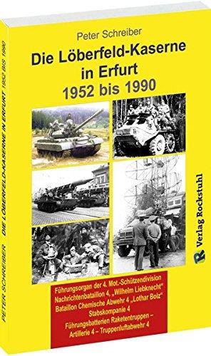die-lberfeld-kaserne-in-erfurt-1952-1990-4-mot-schtzendivision-nachrichtenbataillon-4-wilhelm-liebknecht-bataillon-chemische-abwehr-4-artillerie-4-truppenluftabwehr-4