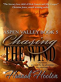 Chasing the Wind (Aspen Valley Book 5) by [Hooton, Hannah]