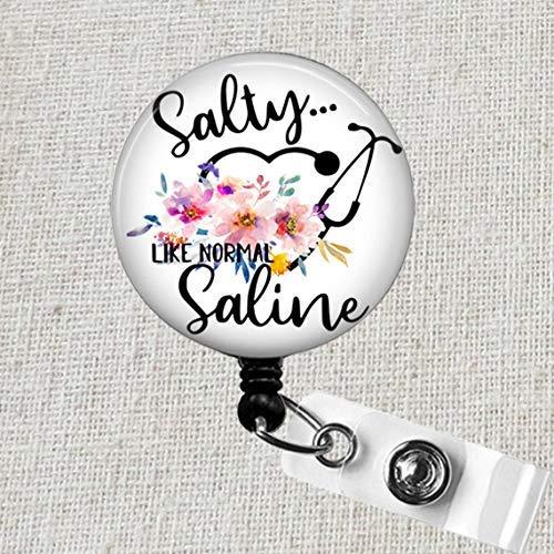 Salty Like Normal Saline Badge Reel for Nurses Male Nurse Scrubs Aides Nurse Practitioners OB Doctor Medical gift