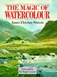 The Magic of Watercolour, James Fletcher-Watson, 0713455144