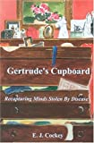 Gertrude's Cupboard, E. J. Cockey, 0975886916