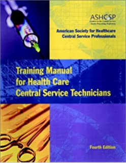 Training manual for health care central service technicians ashcsp training manual for health care central service technicians j b aha press fandeluxe Image collections