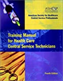 Training Manual for Health Care Central Service Technicians, Fourth Edition