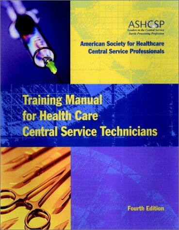 Training Manual for Health Care Central Service Technicians (J-B AHA Press)