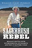 Sagebrush Rebel, William Perry Pendley, 1621571564