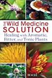 Wild Medicine Solution, Guido Masé, 1620550849